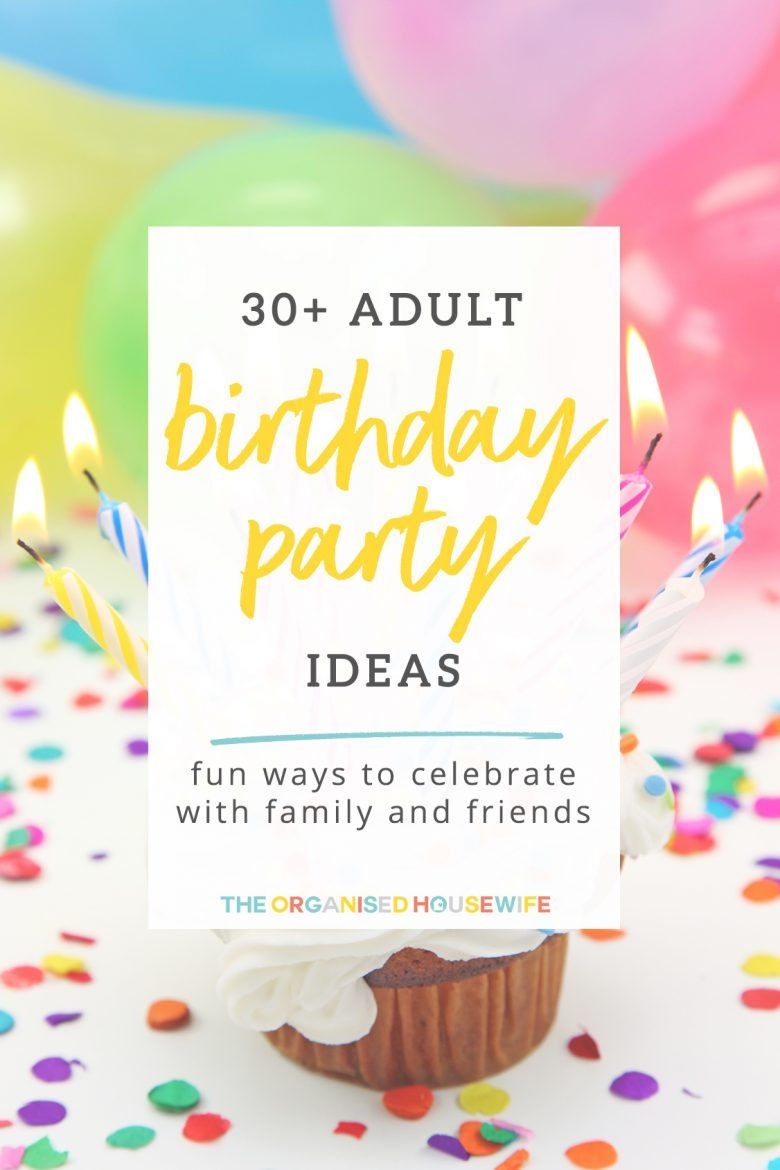 Adult Birthday Party Ideas Birthday themes for adults