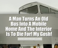 A Man Turns An Old Bus Into A Mobile Home And The Interior Is To Die For! My Gosh!