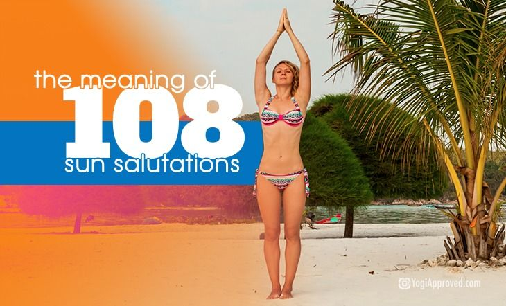 Practice 108 Sun Salutations To Mark The Seasons Or Celebrate Life Here Are 6 Things You Will Learn 108 Sun Salutations Bikram Yoga Poses Yoga Sun Salutation