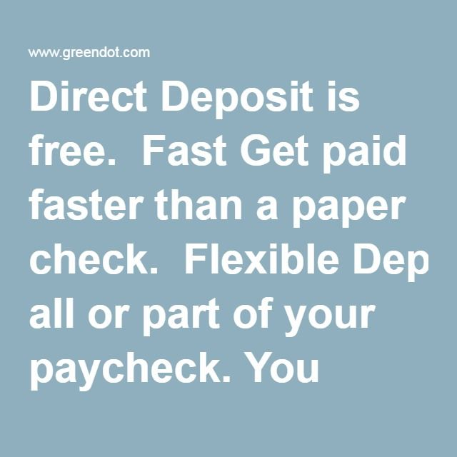 Direct Deposit is free Fast Get paid faster than a paper check