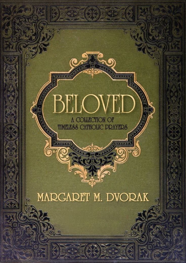 Beloved A Collection of Timeless Catholic Prayers
