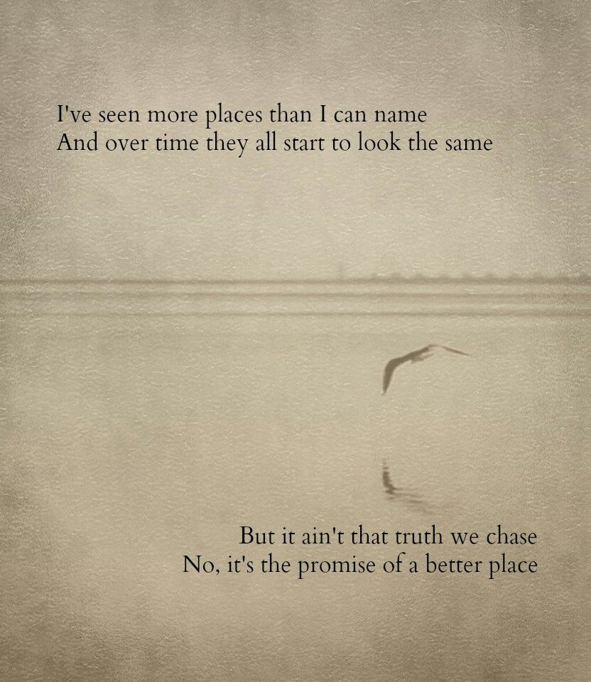 'It ain't the truth we chase. it's the promise of a better place' - Ghost Towns. Radical Face | Radical face. Cool lyrics. Heart songs