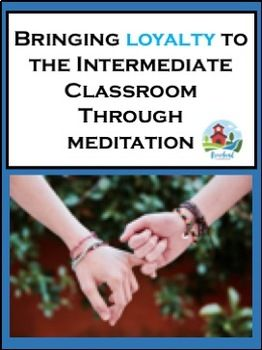 A Teachers Struggle With Student Anxiety >> Teaching Loyalty Through Meditation Tpt Teaching Materials