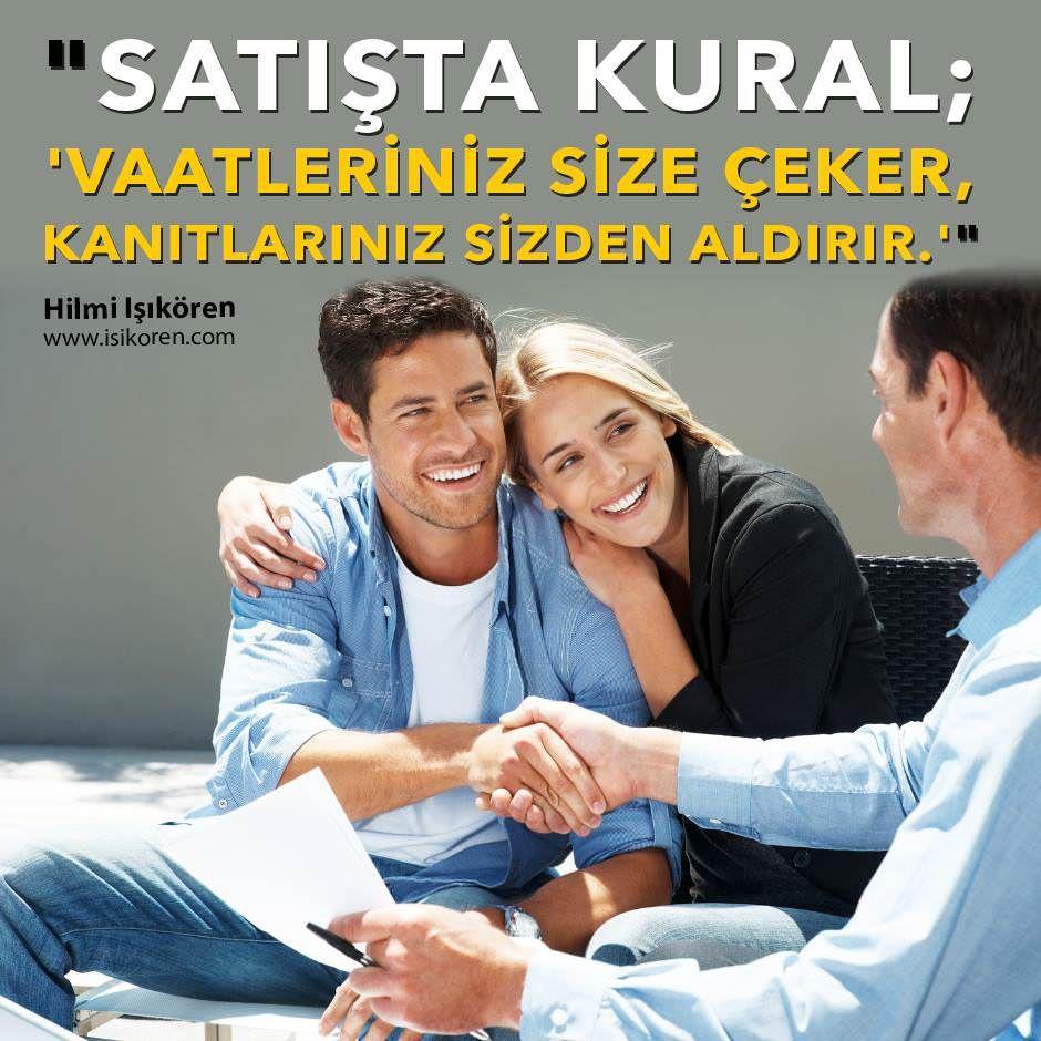 """""""Satışta kural; 'Vaatleriniz size çeker, kanıtlarınız sizden aldırır.'""""  http://www.isikoren.com/motivasyon608/ #satış #müşteri #başarı #motivasyon"""