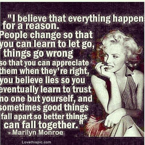 Everything Happens For A Reason Quote By Marilyn Monroe Quotes