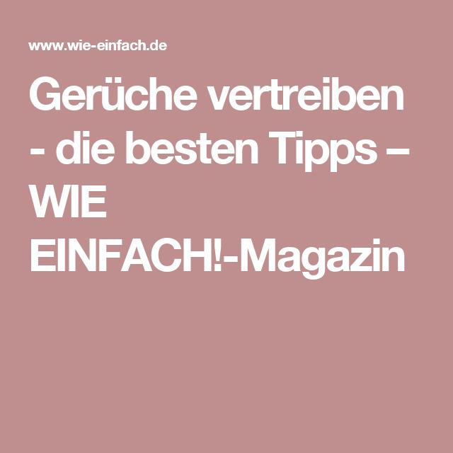 Gerüche vertreiben - die besten Tipps – WIE EINFACH!-Magazin