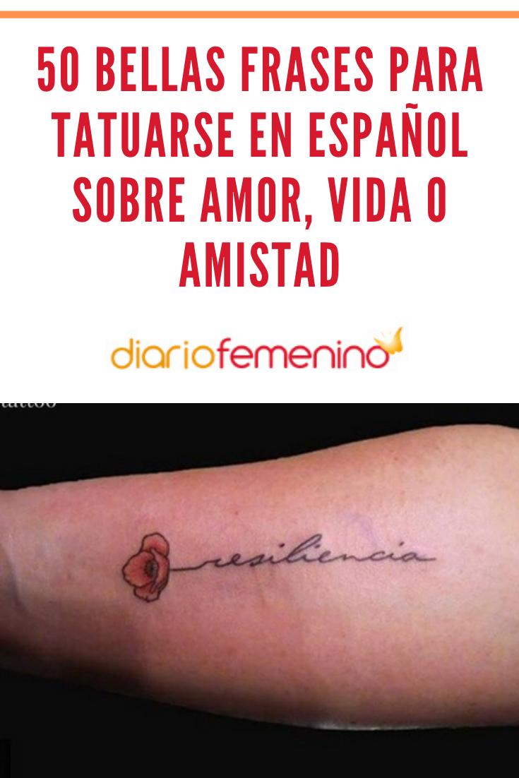 50 bellas frases para tatuarse en español sobre amor, vida o amistad    Frases de palabras, Frases, Bellas frases