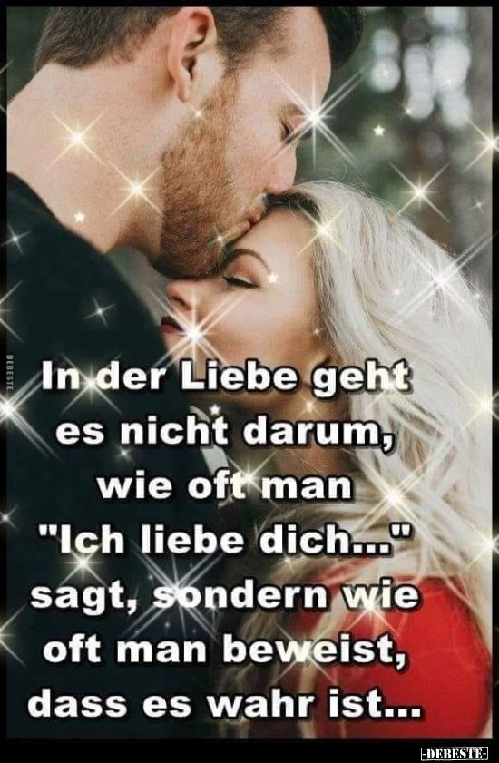 """In der Liebe geht es nicht darum, wie oft man """"Ich liebe."""" You are in the right place about Love Quotes cortas Here we offer you the most beautiful pictures about the unconditional Love Quotes you ar"""