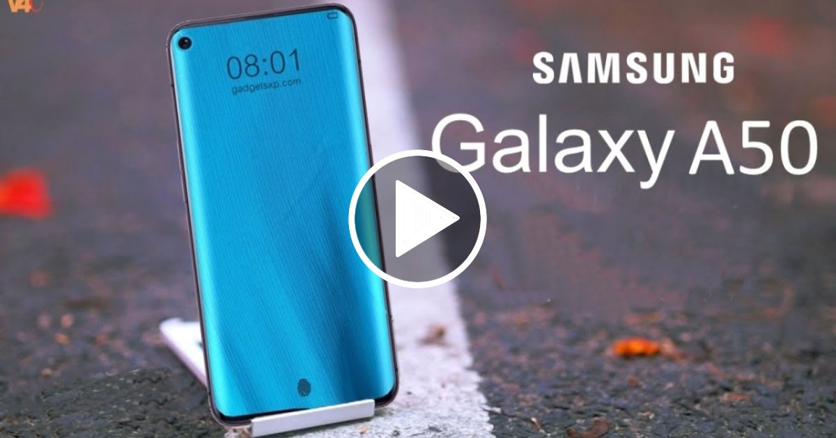 Samsung Galaxy A50 Confirmed First Look Release Date Price Features Camera Specs Leaks Samsung Samsung Galaxy Camera