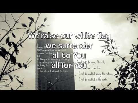 Raising The White Flaf Chris Tomlin Lyrics White Flag Worship Songs