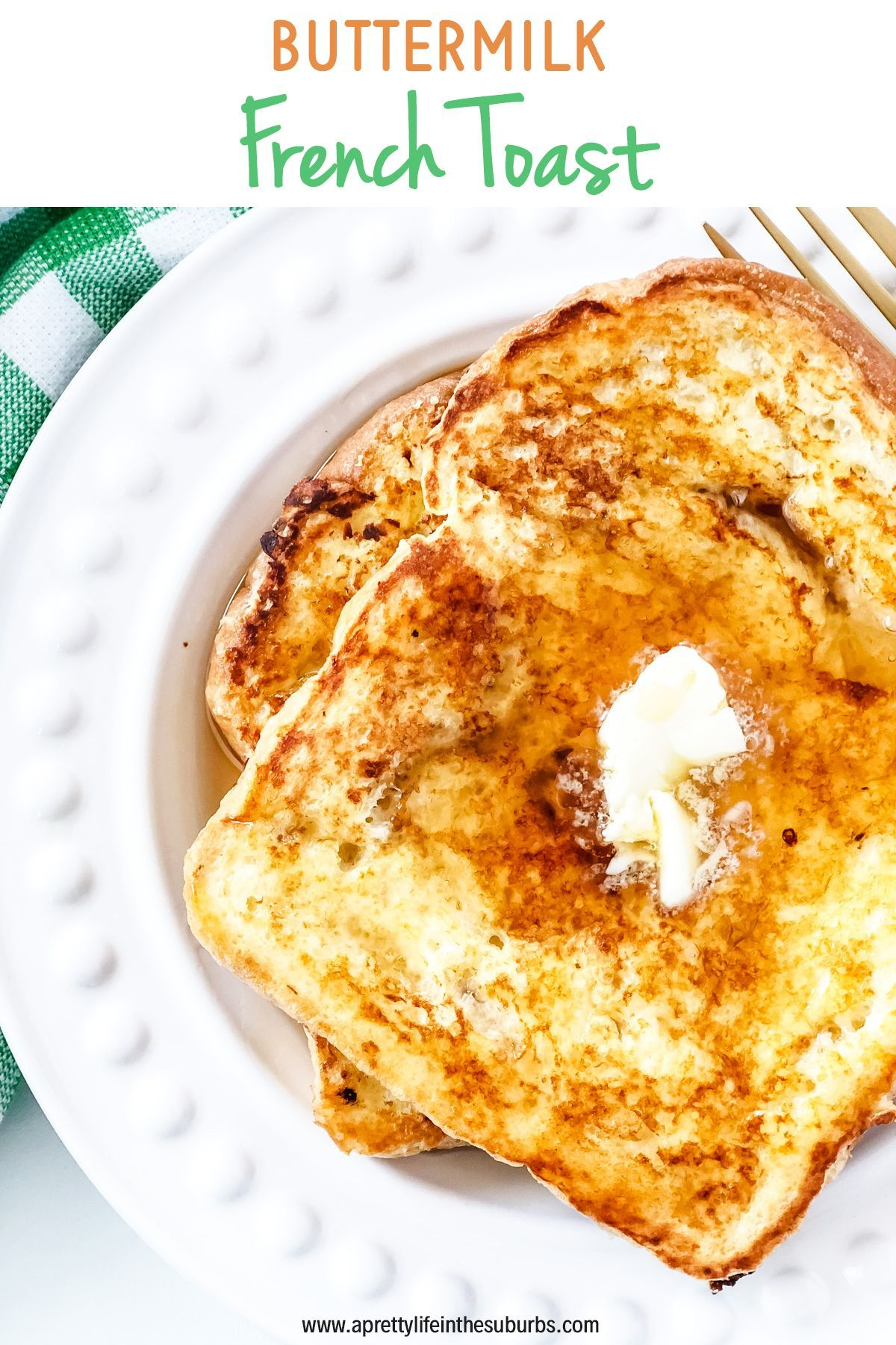 Buttermilk French Toast This Buttermilk French Toast Is An Easy Quick And Delicious In 2020 Buttermilk French Toast French Toast Easy French Toast Recipe Breakfast