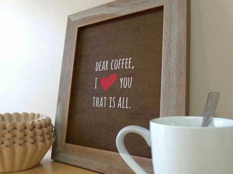 Dear Coffee... Coffee & Latte Art Kitchen decor signs