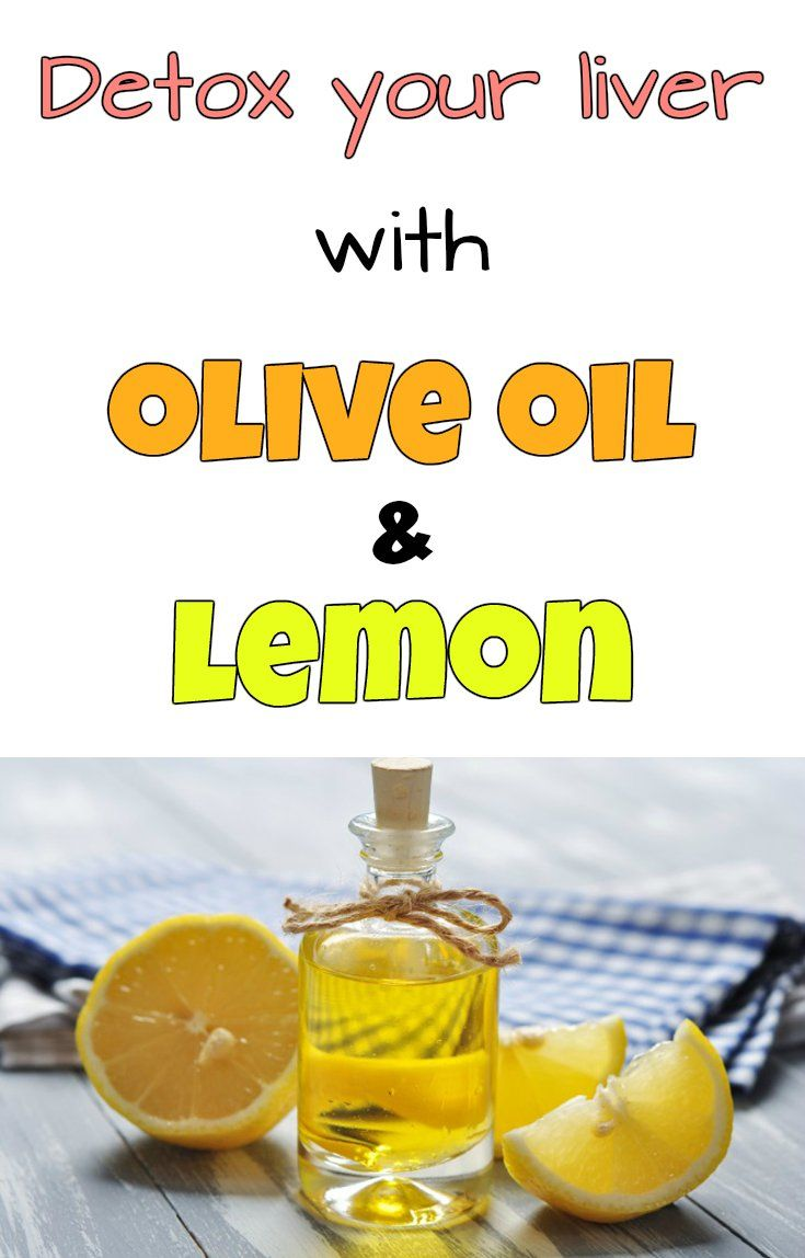 detox your liver with olive oil and lemon (7 steps | detox