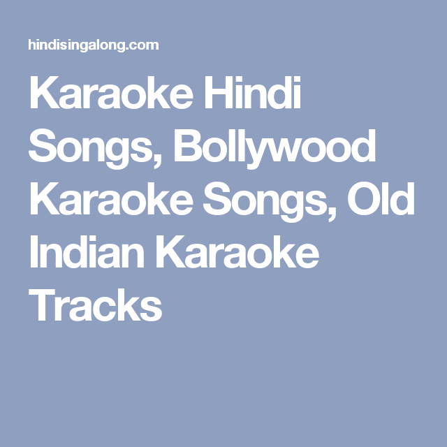Karaoke Hindi Songs, Bollywood Karaoke Songs, Old Indian