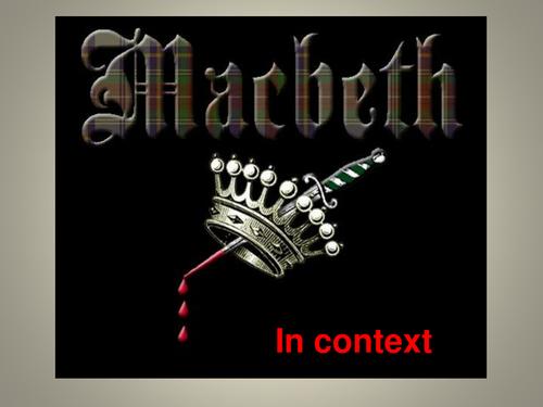 Shakespeare's Macbeth in Context: Powerpoint