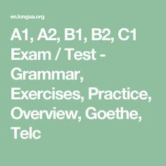 A1 A2 B1 B2 C1 Exam Test Grammar Exercises Practice