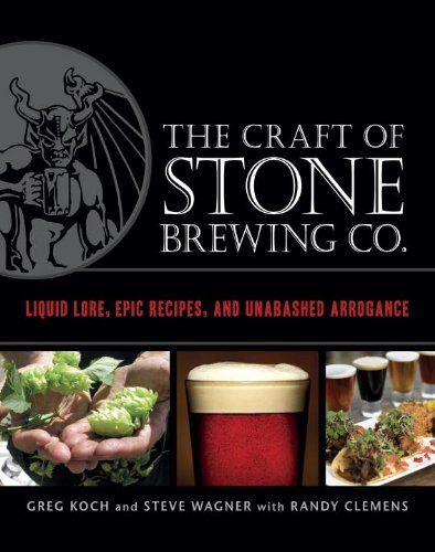 The Craft of Stone Brewing Co.: Liquid Lore, Epic Recipes, and Unabashed Arrogance by Greg Koch. $18.02. Publisher: Ten Speed Press (October 18, 2011). 208 pages. Author: Greg Koch