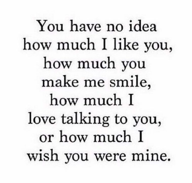 45 Crush Quotes You Have No Idea How Much I Like You How Much You Make Me Smile How Much I Lo I Like You Quotes Forbidden Love Quotes Make