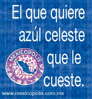 El que quiere azúl celeste que le cueste. #Dichos #Refranes #DichosyRefranes #Mexicopolis
