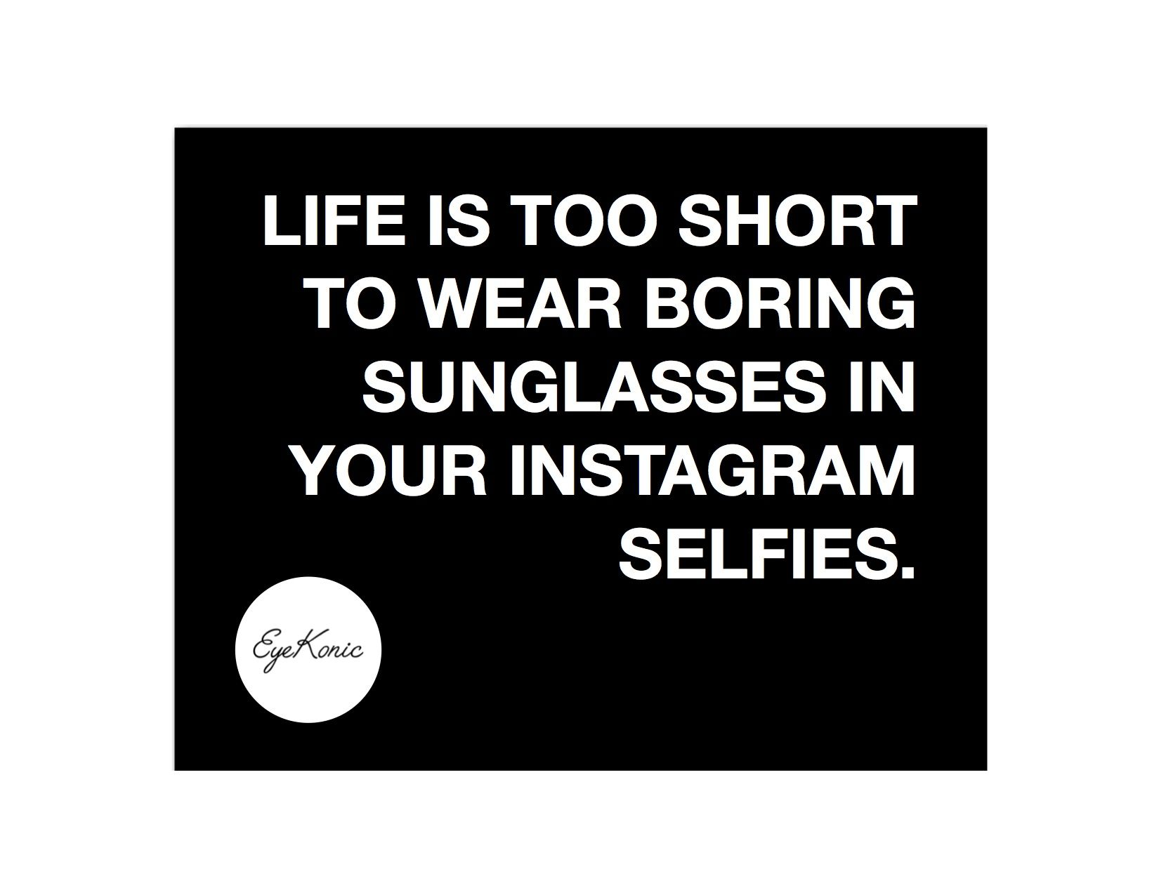 Quotes For Selfies Quotes For Inspofashionstyleootdsunglasseslifestyle