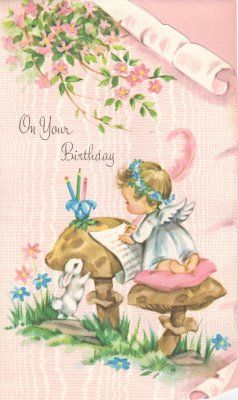 Pin By Julia Sander On Angel S Angels Vintage Birthday Cards Vintage Greeting Cards Vintage Birthday