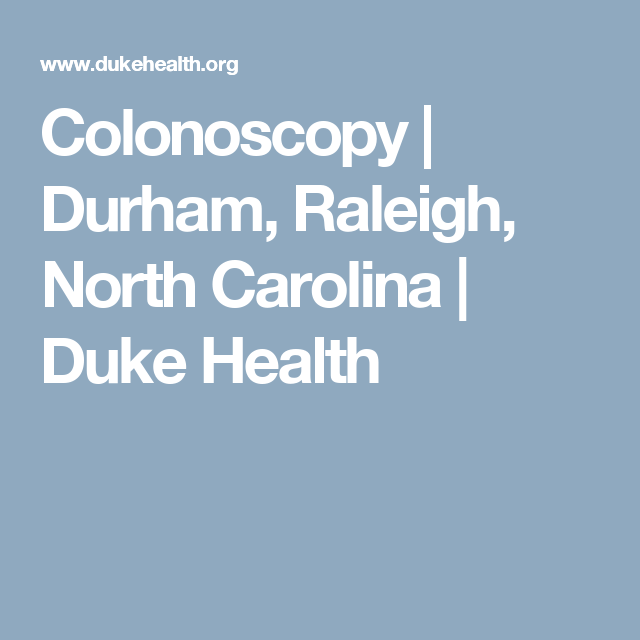 Colonoscopy | Durham, Raleigh, North Carolina | Duke Health
