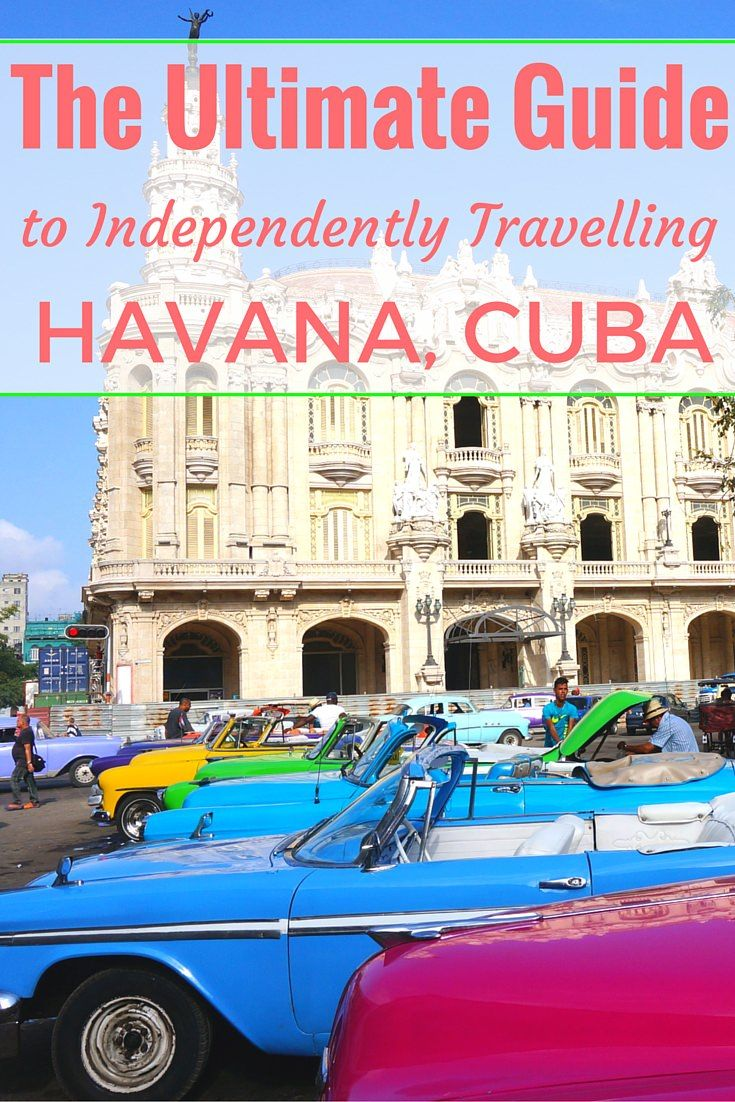 The Ultimate Guide to Independently Travelling Havana Cuba
