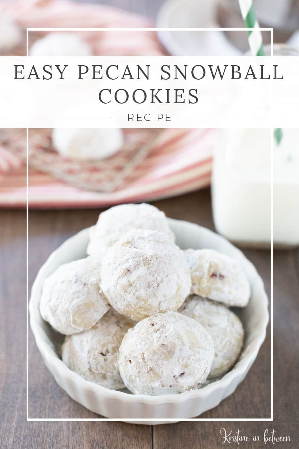 Easy Pecan Snowball Cookie Recipe in 2020 (With images