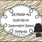 This is my Soil Foldable and Activity for Interactive Science Notebooks. This introduces students to properties of soils, types of soils (loam, sand, clay, gravel), and the ability of soil to support life and retain water in a foldable for the left side of their notebooks.