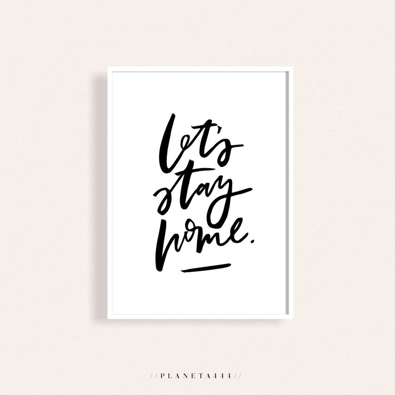 Let S Stay Home Art Print Selfcare Quote Wall Art Typographic Modern Wall Art Black White Home Decor Cozy Place Print Relax Artwork In 2020 Wall Art Quotes Etsy Wall Art Wall Quotes
