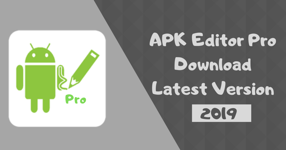 APK Editor Pro Download Latest Version Free [2020] Find