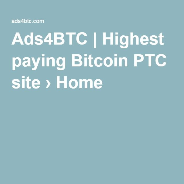 Ads4BTC | Highest paying Bitcoin PTC site › Home - http://ads4btc ...
