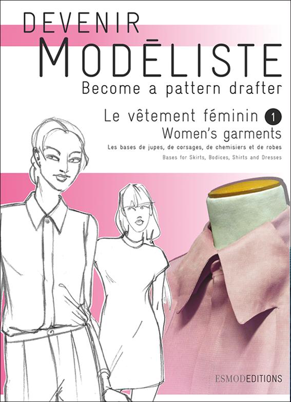 Devenir Modéliste   Vêtements Féminins tome 1 - Livre de modélisme de mode  pour apprendre la coupe à plat et le moulage sur buste mannequin. ef99997c5f1f