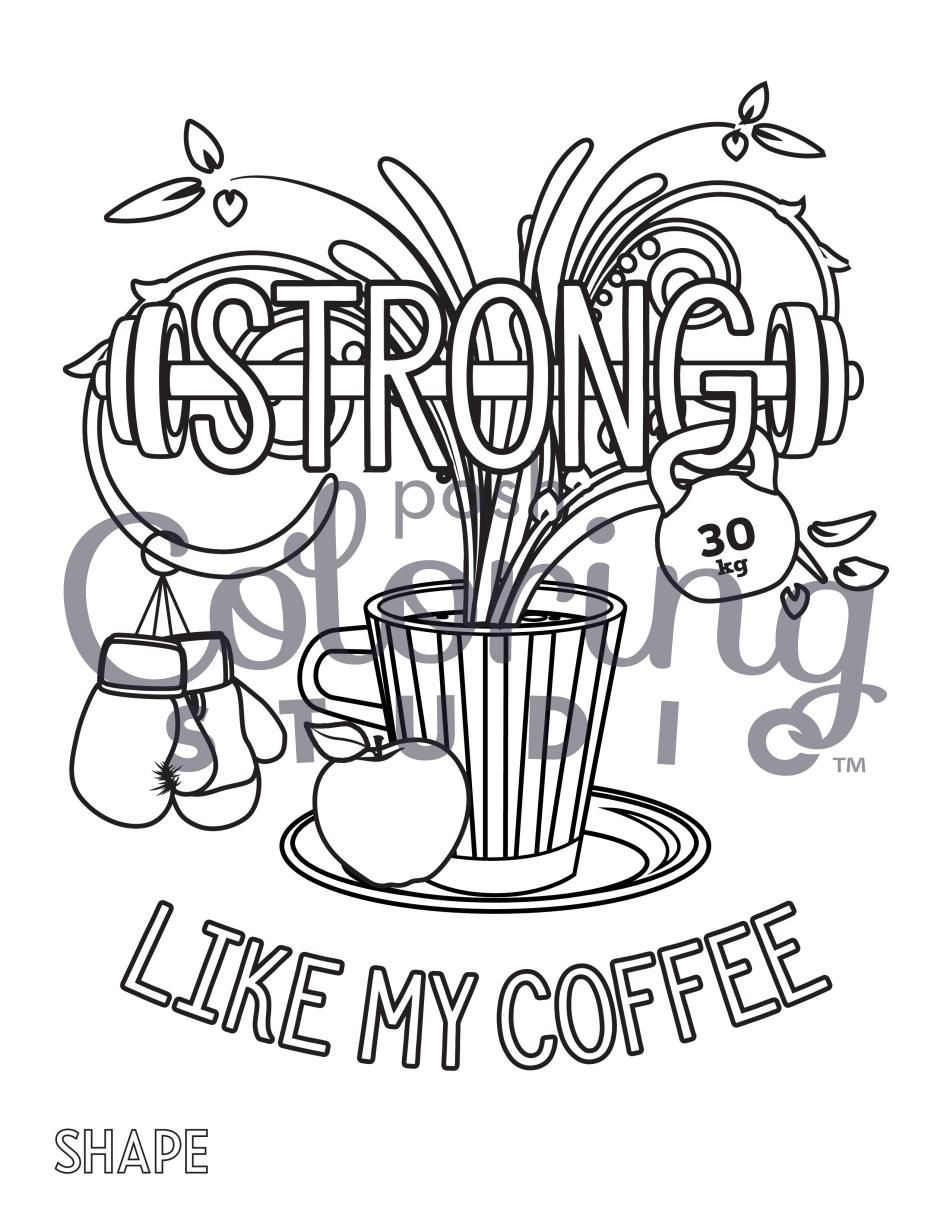 Strong Like My Coffee Coloring Book Download