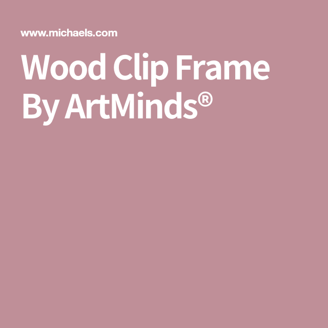 Wood Clip Frame By ArtMinds®