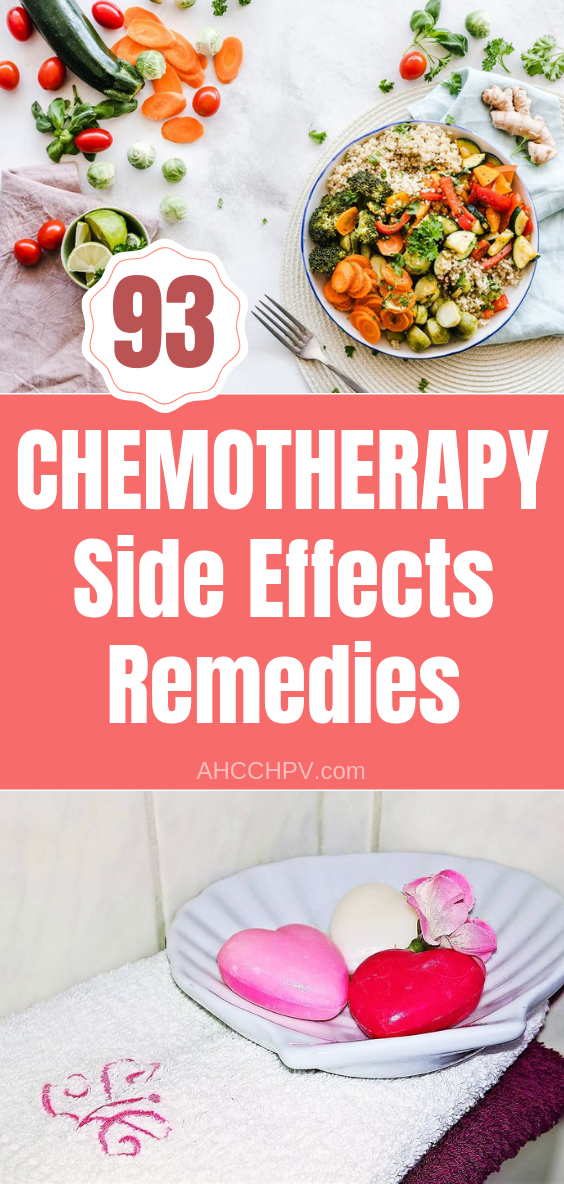 93 Chemotherapy Side Effects Remedies And Tips Chemotherapy Side Effects Cancer Fighting Foods Chemo Side Effects