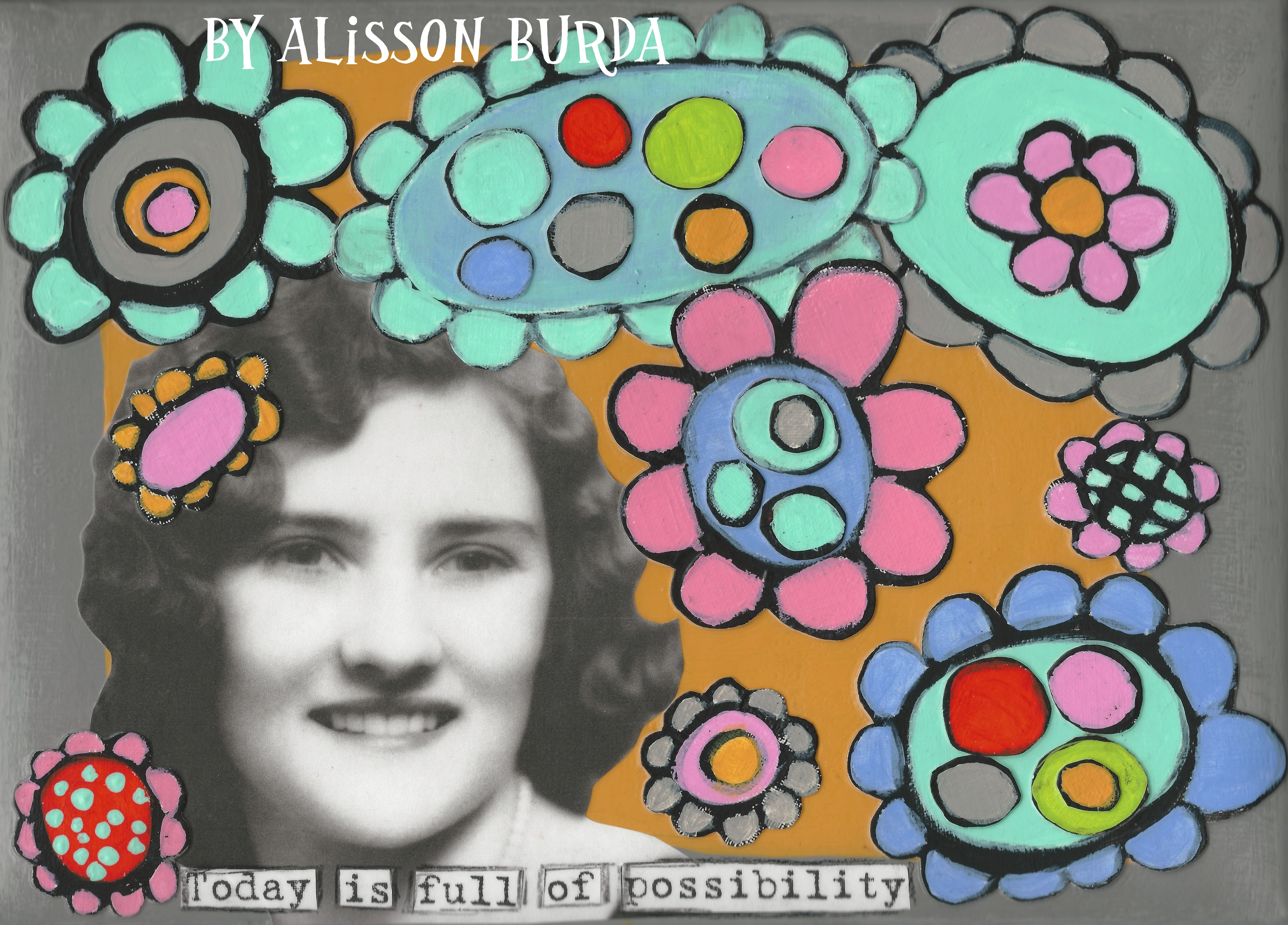 Full of Possibilities. Artsy Fartsy by Alisson Burda. http://myartsyfartsylife.blogspot.com/