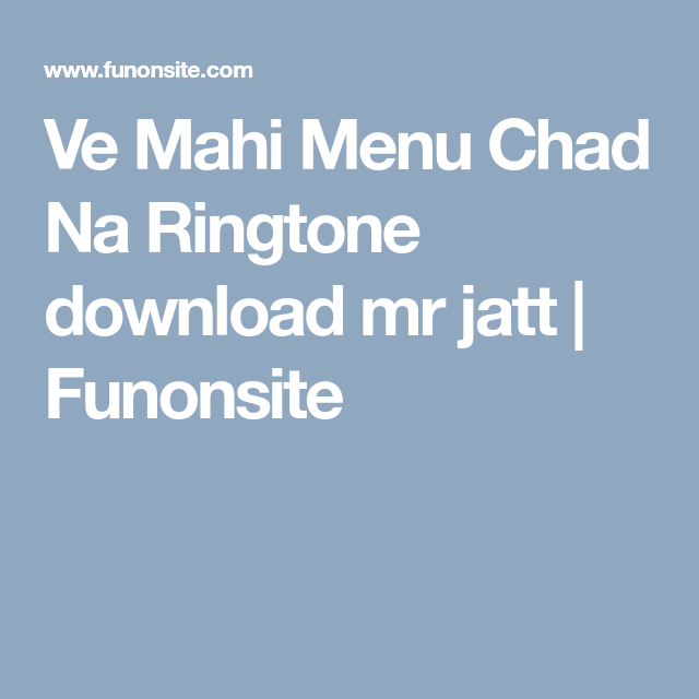 Ve Mahi Menu Chad Na Ringtone Download Mr Jatt Funonsite Ringtone Download Mahi Mahi Download