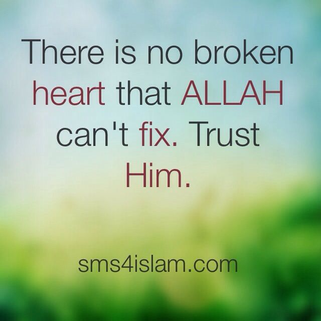 Trust In Islam Quotes: There Is No Broken Heart That Allah Can't Fix. Trust Him