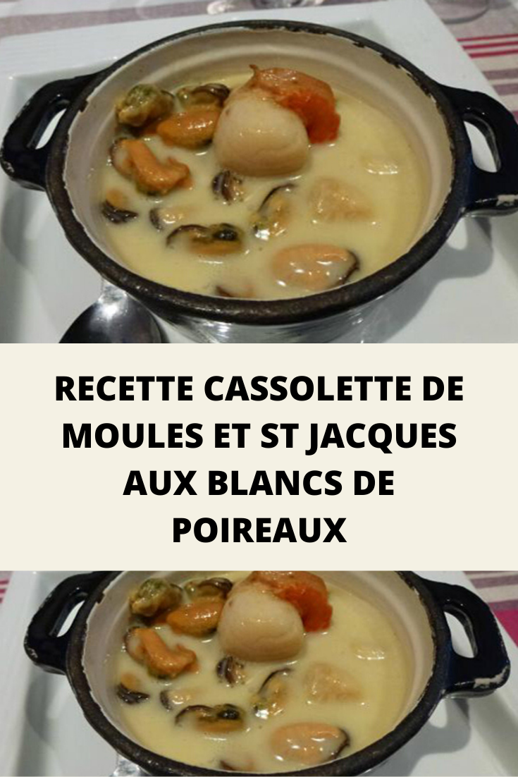 Cassolette De Saint Jacques Aux Poireaux : cassolette, saint, jacques, poireaux, Recette, Cassolette, Moules, Jacques, Blancs, Poireaux, Cassolette,