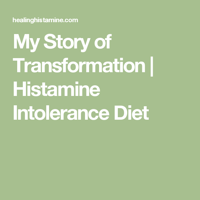 My Story of Transformation | Histamine Intolerance Diet