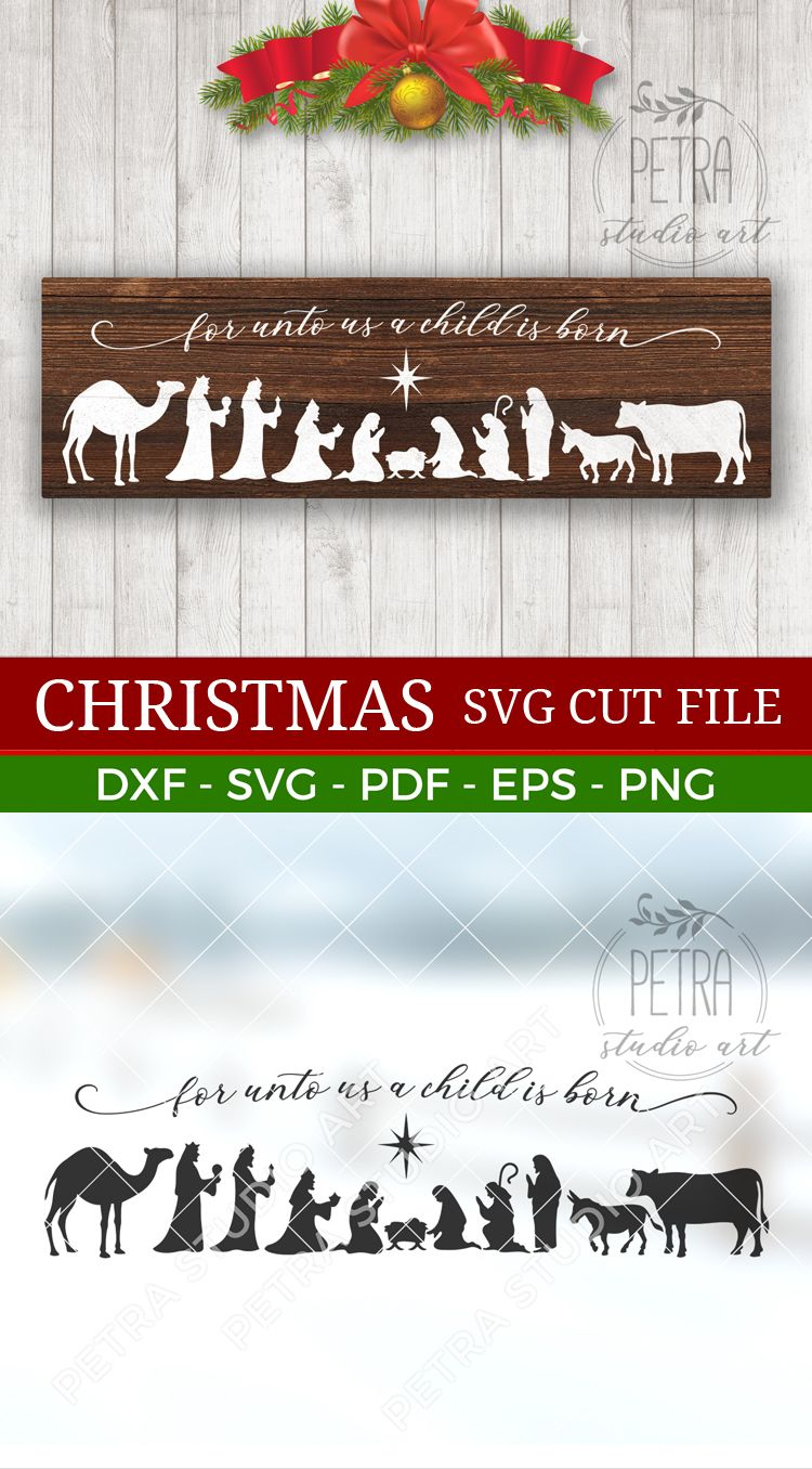 Nativity Svg Cut File. For Unto Us A Child is Born for