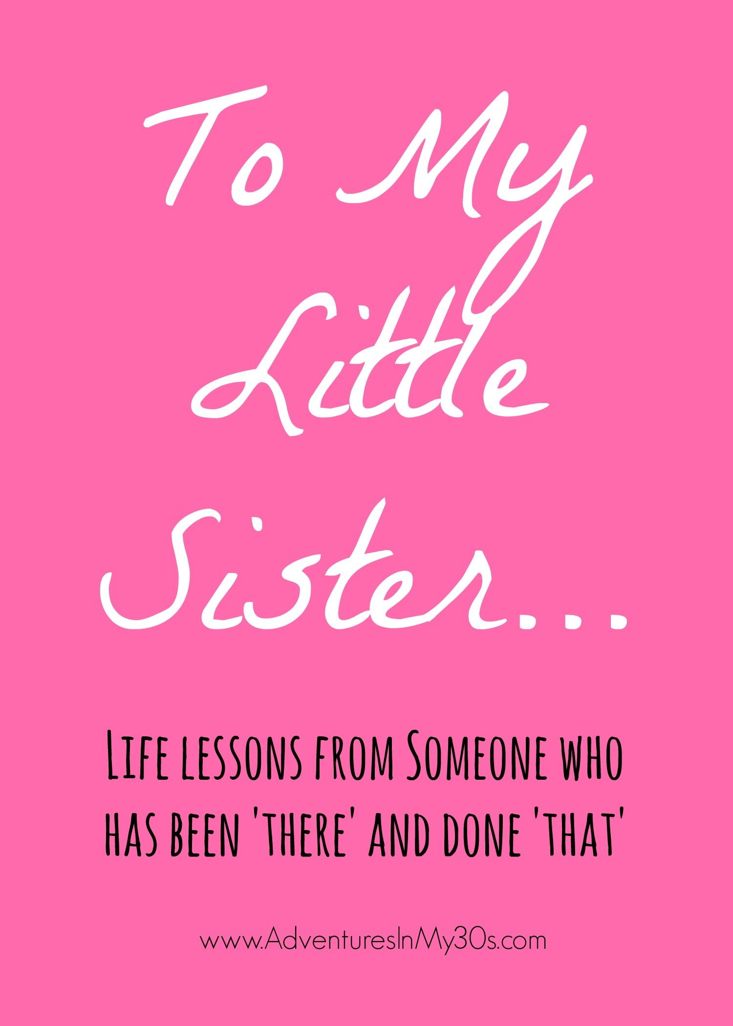 little sis To my little sister.