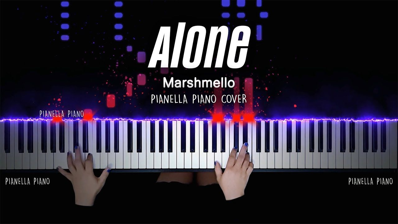 Marshmello Alone Piano Cover By Pianella Piano In 2020 Piano Cover Piano Tutorials Piano
