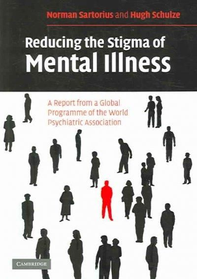 Reducing The Stigma Of Mental Illness A Report From A Global