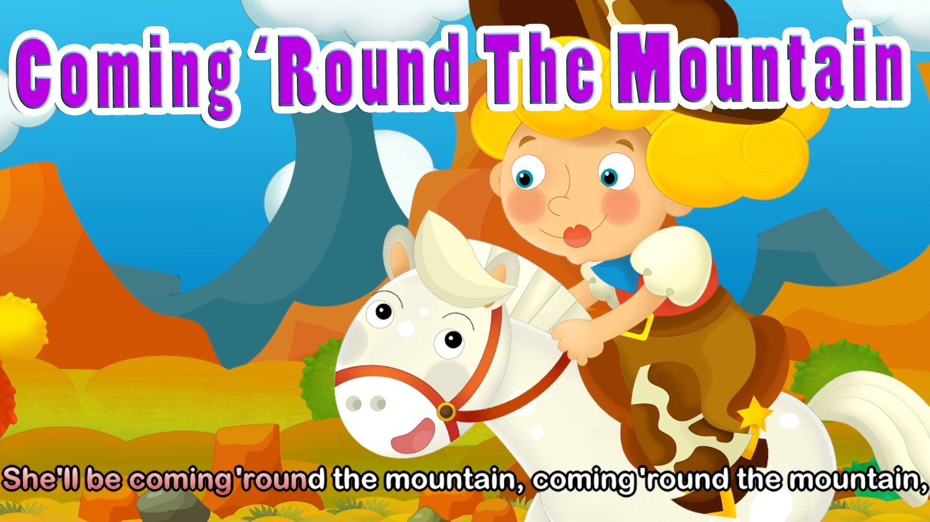 She Ll Be Coming Round The Mountain Hd With Lyrics Eflashapps