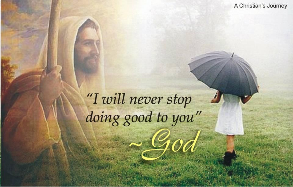 I will never stop doing good to you-God.   You are awesome, Fun things to do, Jesus on the cross