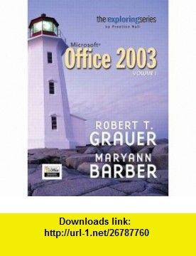 Exploring microsoft office 2003 volume 1 adhesive bound v 1 exploring microsoft office 2003 volume 1 adhesive bound v 1 9780131451759 fandeluxe Images