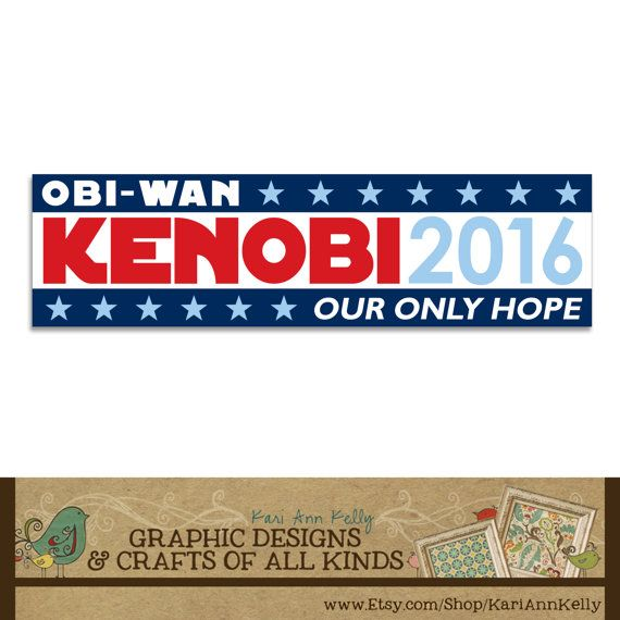 Obi wan kenobi our only hope bumper sticker election humor star wars