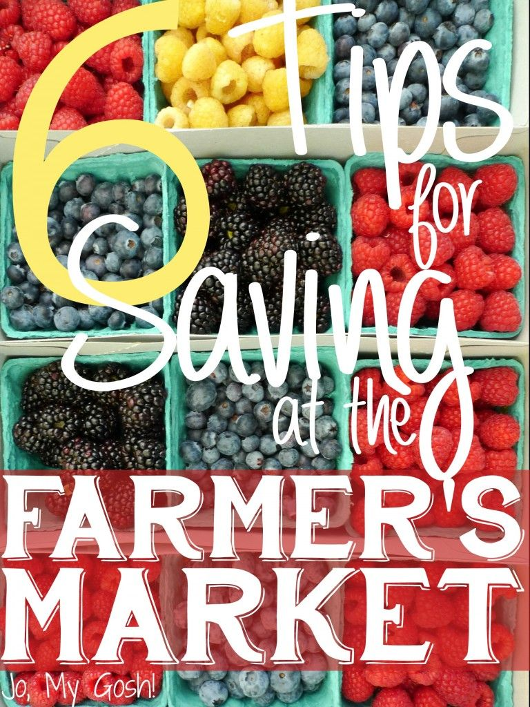 6 Tips For Saving At The Farmer S Market Farmers Market Grocery Budgeting Marketing